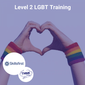 Level 2 LGBT Training related course, Skillsfirst accredited