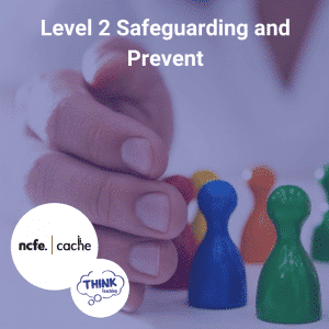 Level 2 Safeguarding and Prevent related course, NCFE CACHE accredited